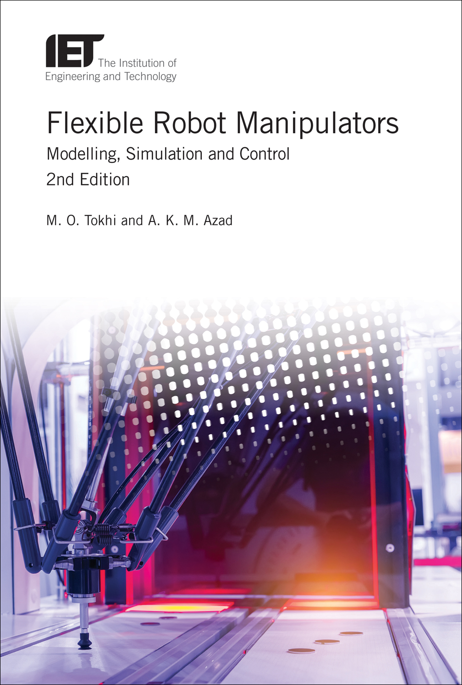 Flexible Robot Manipulators, Modelling, simulation and control, 2nd Edition