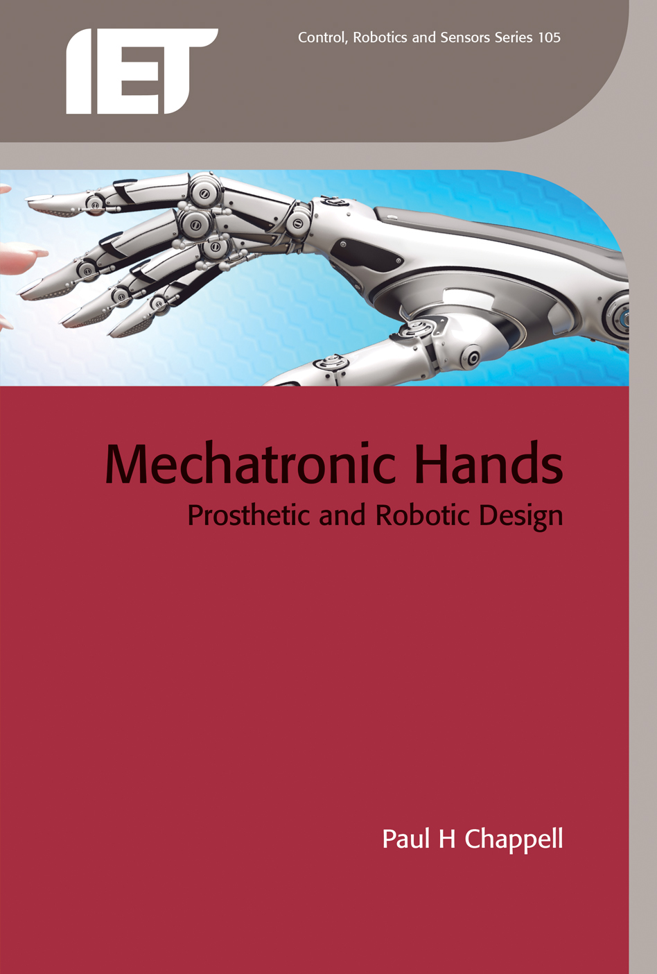 Mechatronic Hands, Prosthetic and robotic design