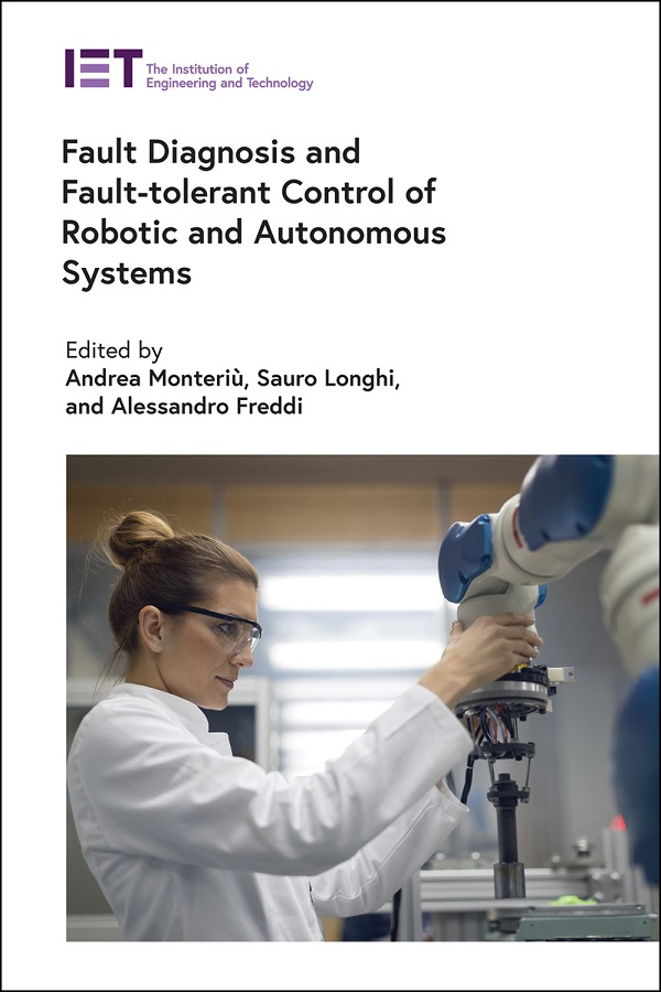 Fault Diagnosis and Fault-Tolerant Control of Robotic and Autonomous Systems