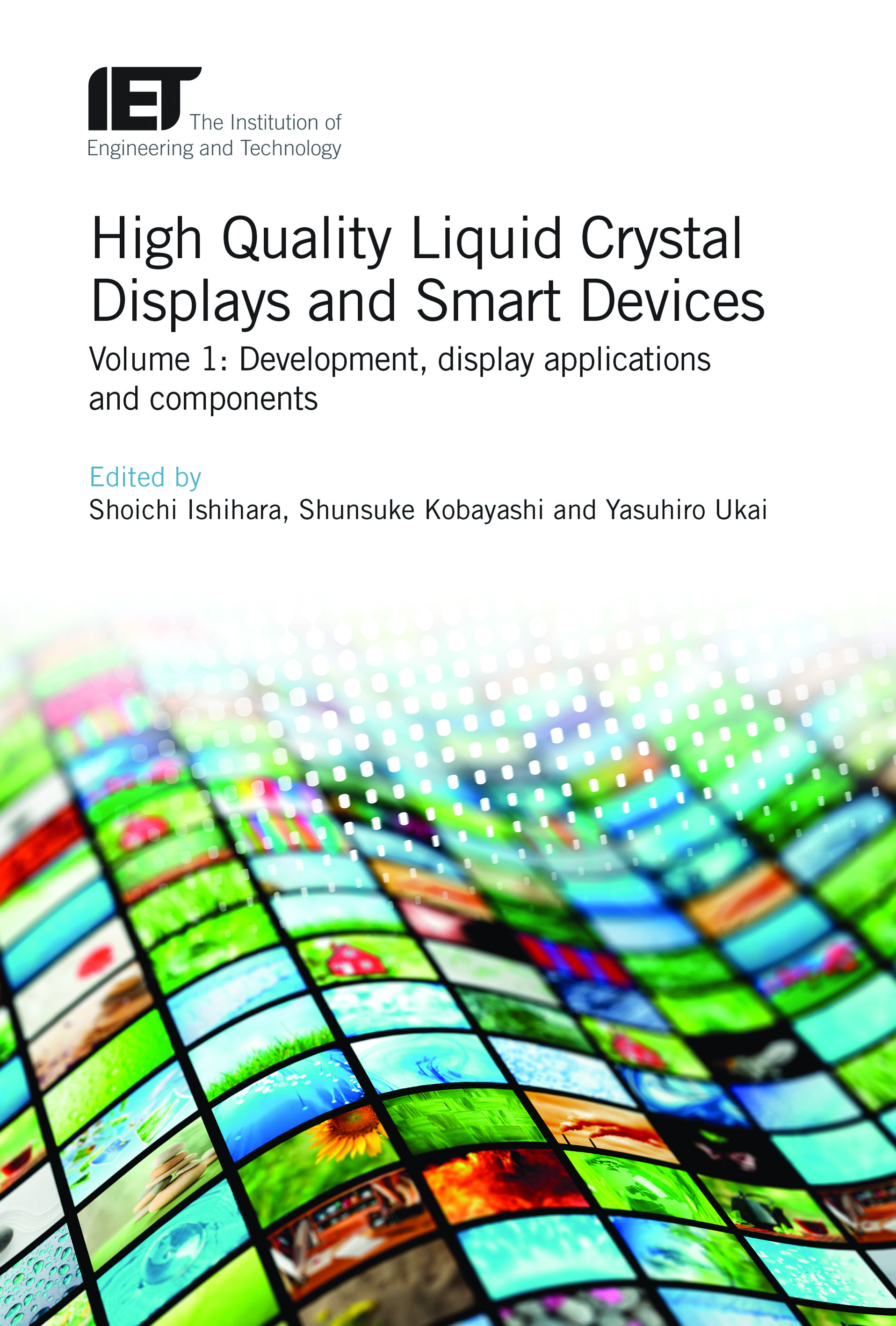 High Quality Liquid Crystal Displays and Smart Devices, Volume 1: Development, display applications and components