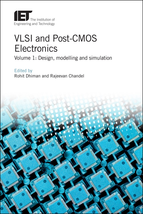 VLSI and Post-CMOS Electronics, Volume 1: Design, modelling and simulation