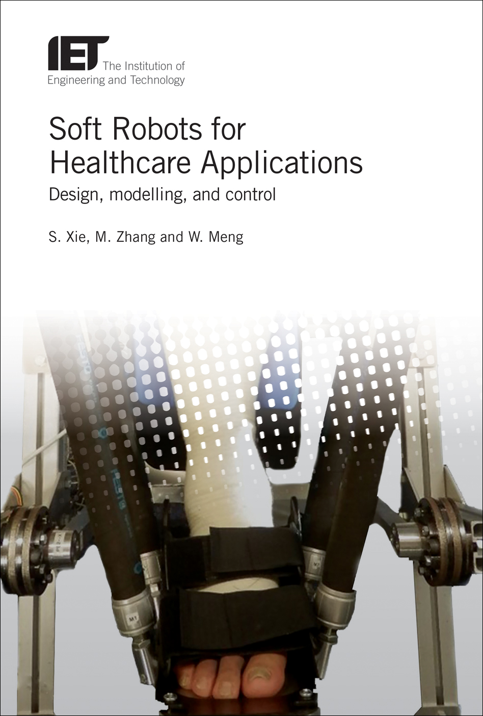Soft Robots for Healthcare Applications, Design, modelling, and control