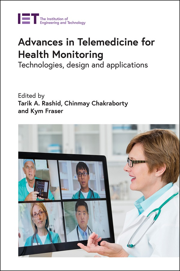 Advances in Telemedicine for Health Monitoring, Technologies, design and applications