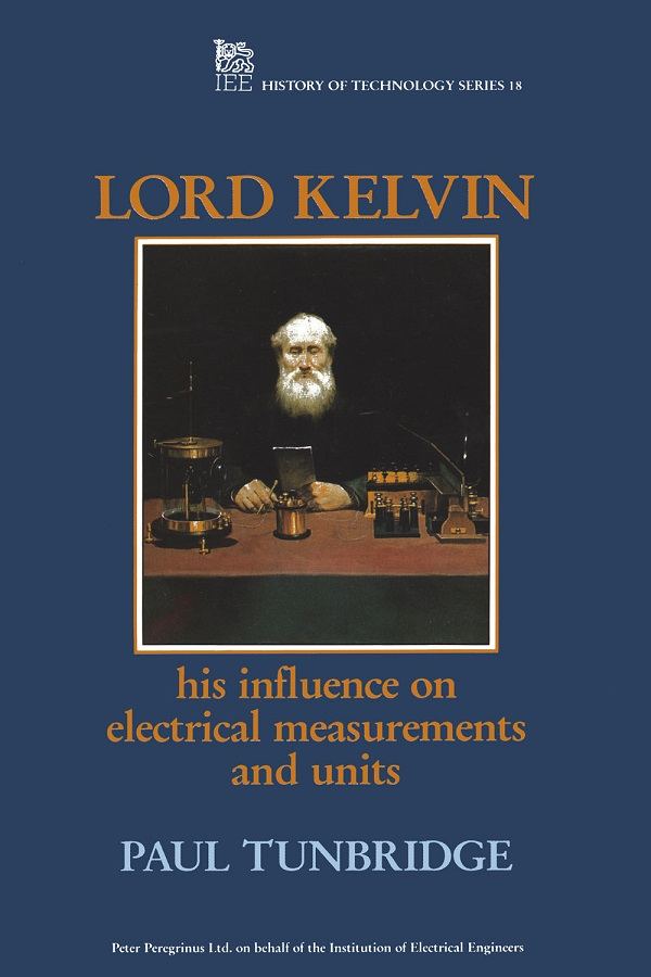 Lord Kelvin, His influence on electrical measurements and units