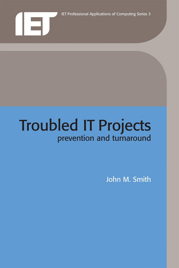 Troubled IT Projects, Prevention and turnaround