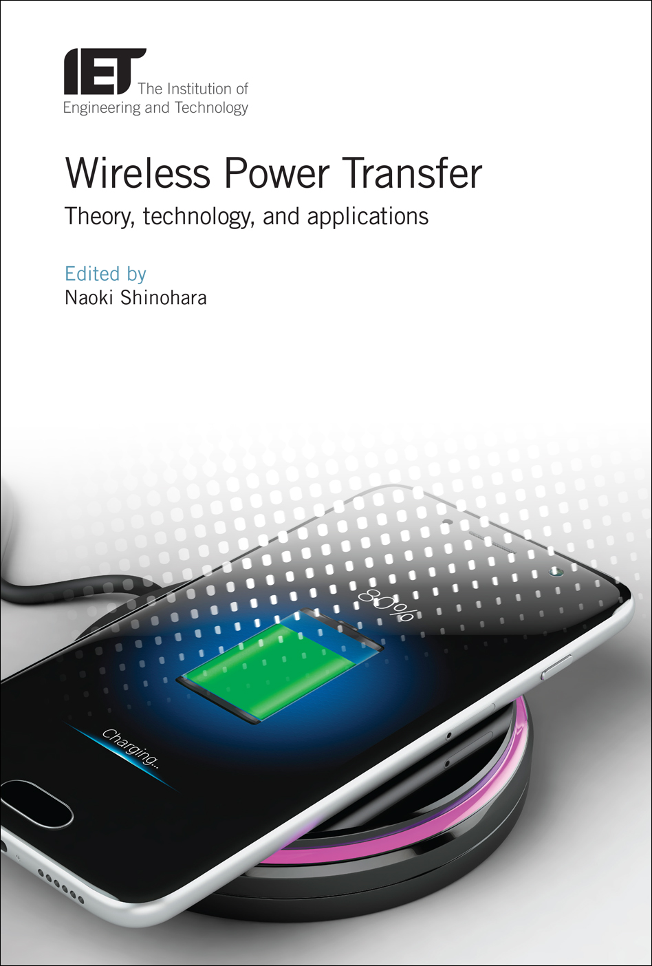 Wireless Power Transfer, Theory, technology, and applications