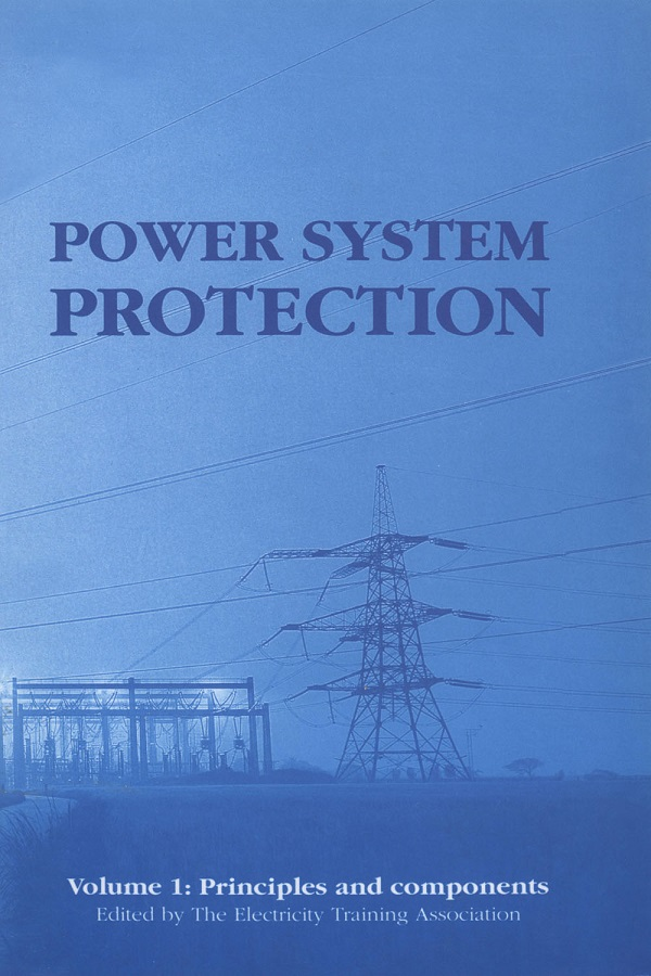 Power System Protection, Volume 1: Principles and components