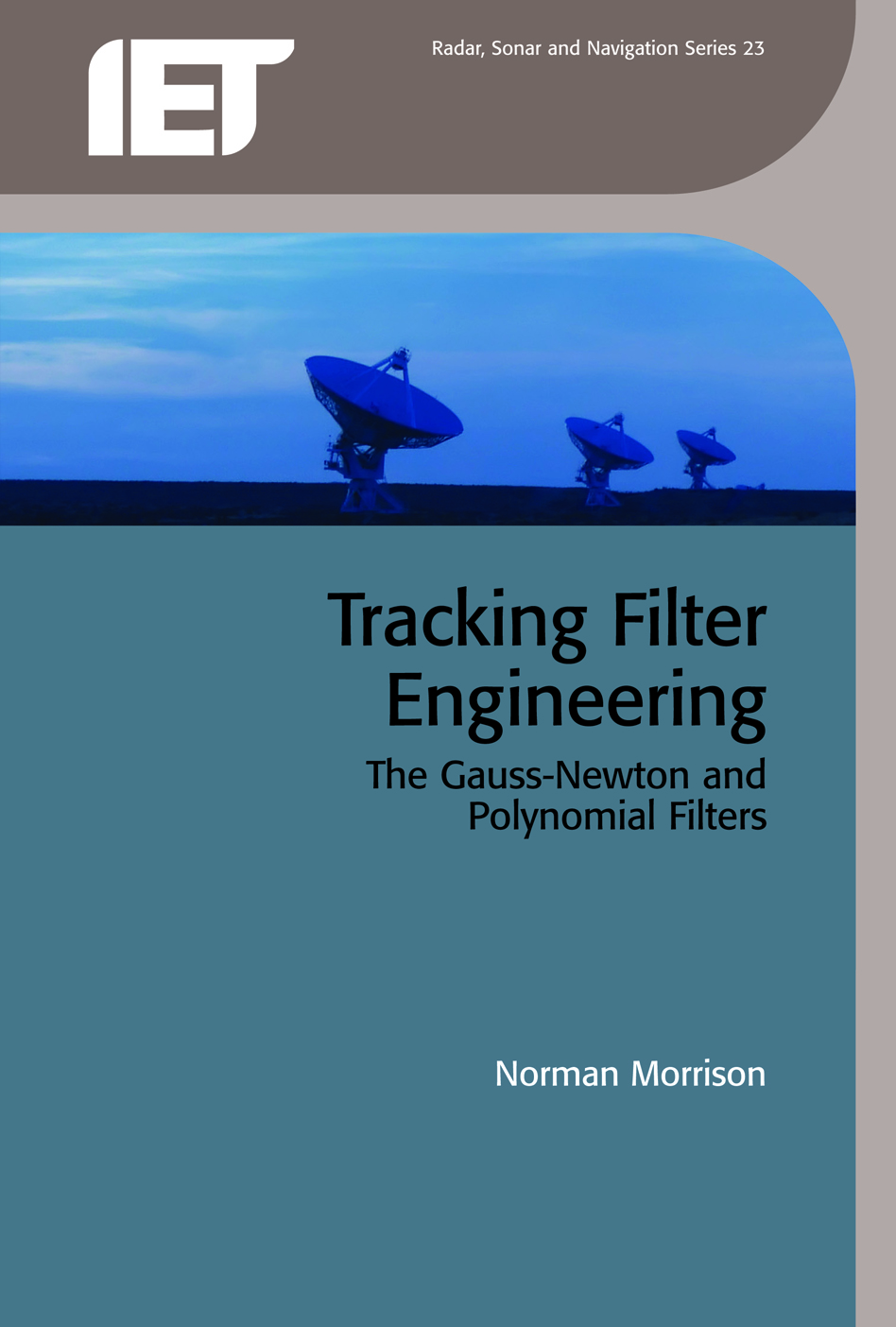 Tracking Filter Engineering, The Gauss-Newton and polynomial filters