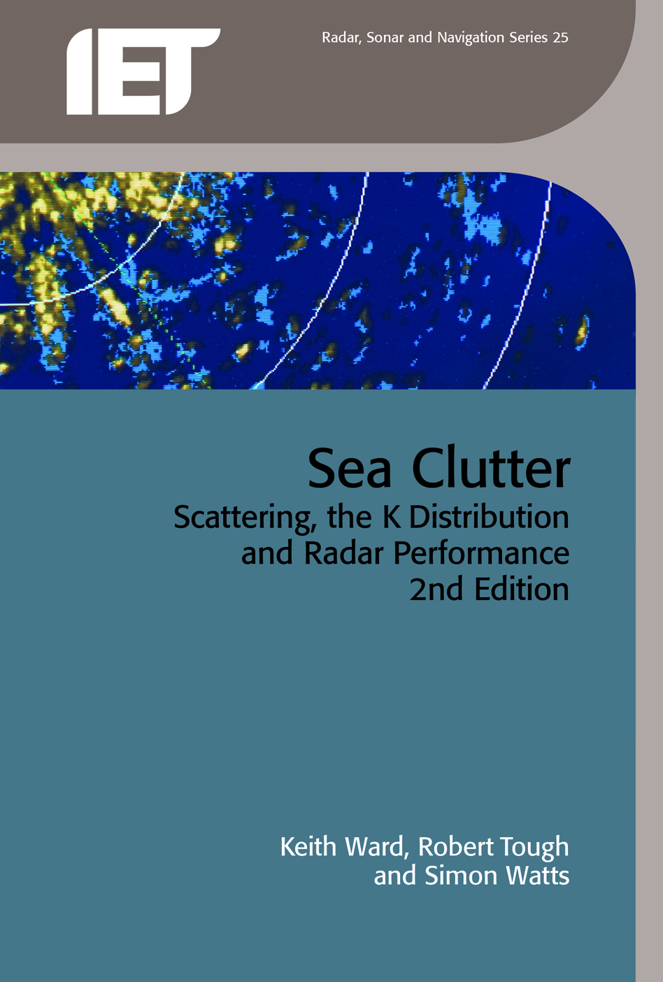 Sea Clutter, Scattering, the K distribution and radar performance, 2nd Edition