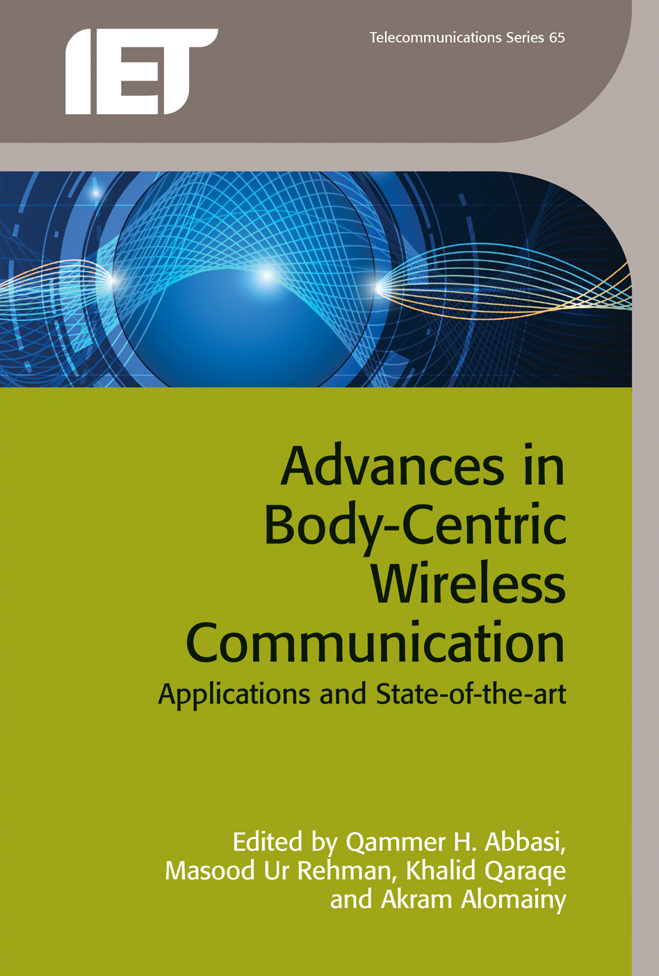 Advances in Body-Centric Wireless Communication, Applications and state-of-the-art
