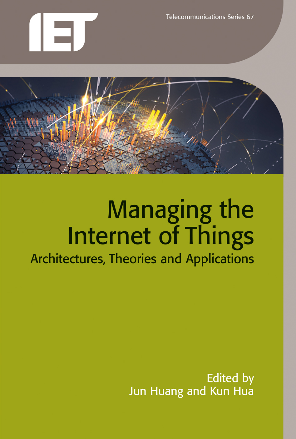 Managing the Internet of Things, Architectures, theories and applications