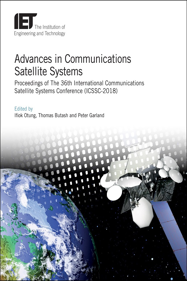 Advances in Communications Satellite Systems, Proceedings of The 36th International Communications Satellite Systems Conference (ICSSC-2018)