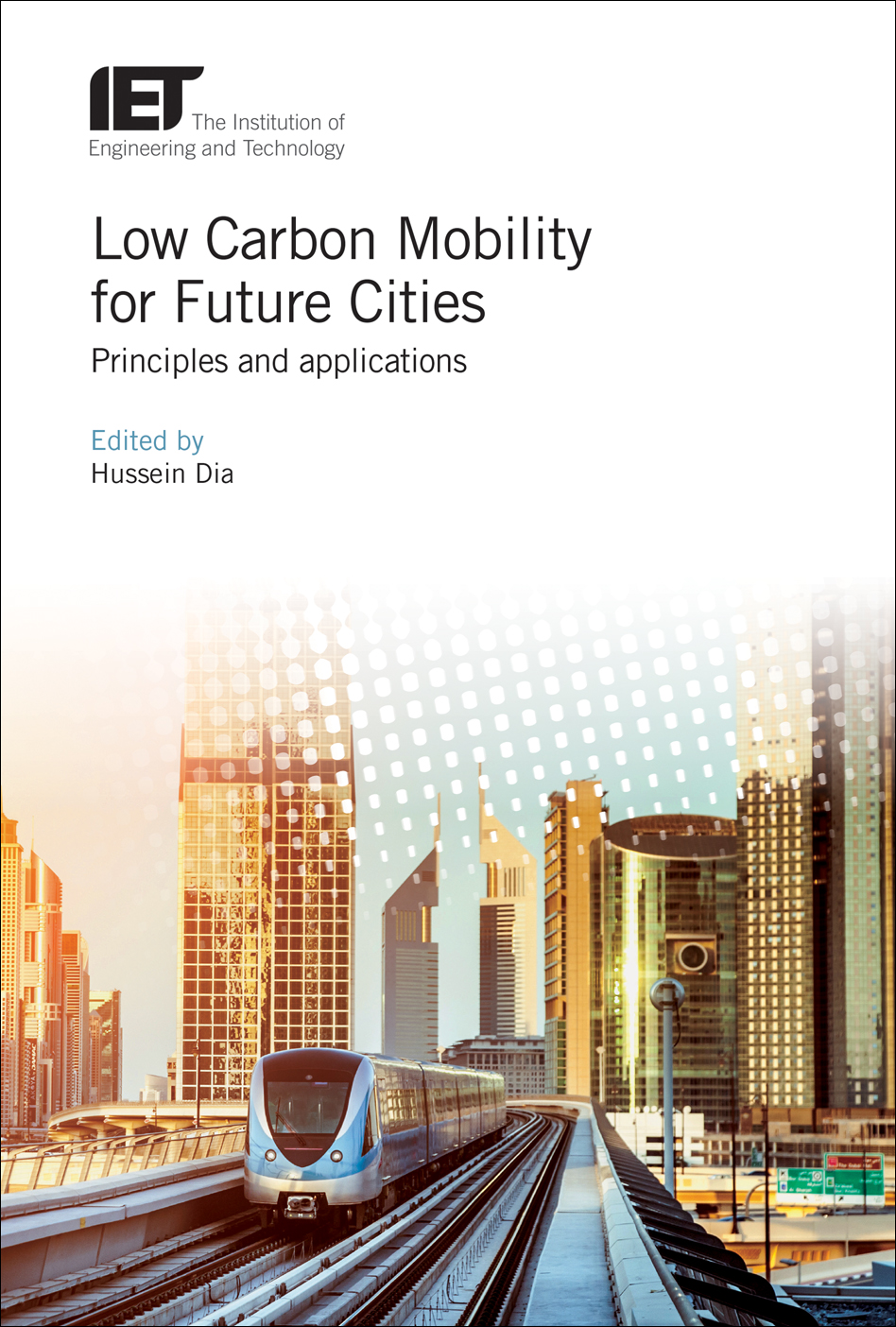 Low Carbon Mobility for Future Cities, Principles and applications