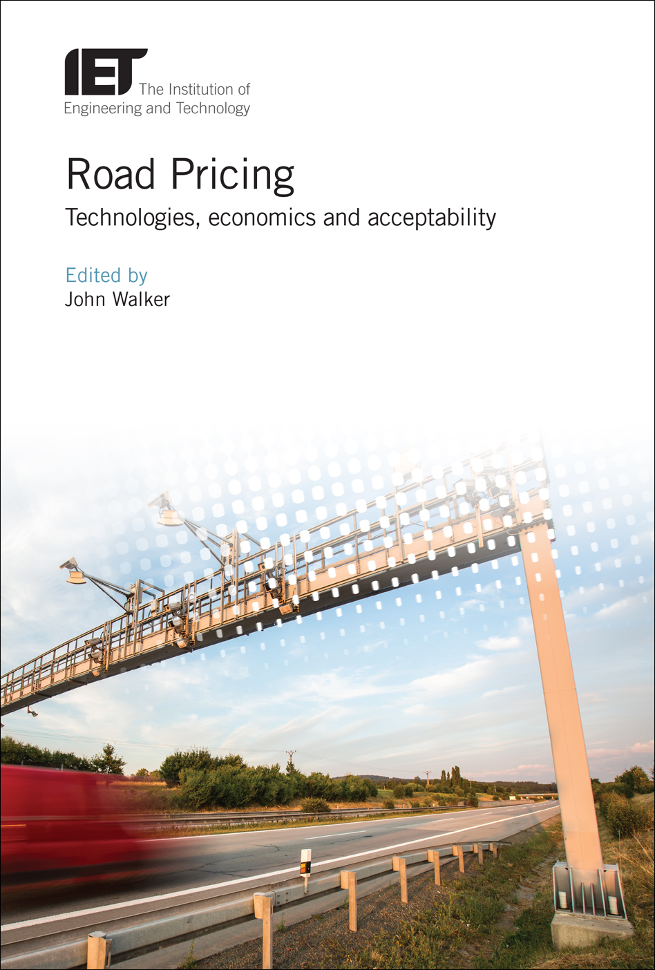 Road Pricing, Technologies, economics and acceptability