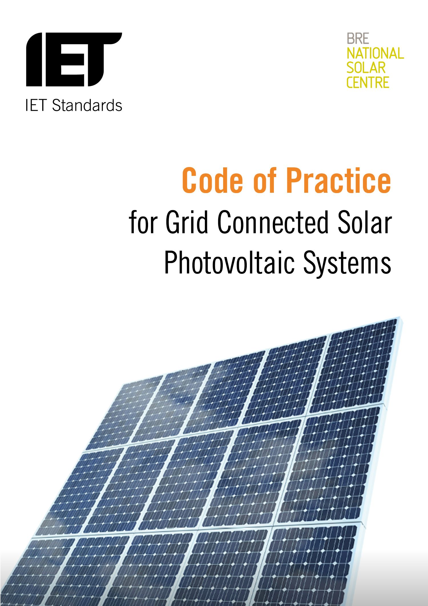 The Iet Shop Code Of Practice For Grid Connected Solar Photovoltaic Systems