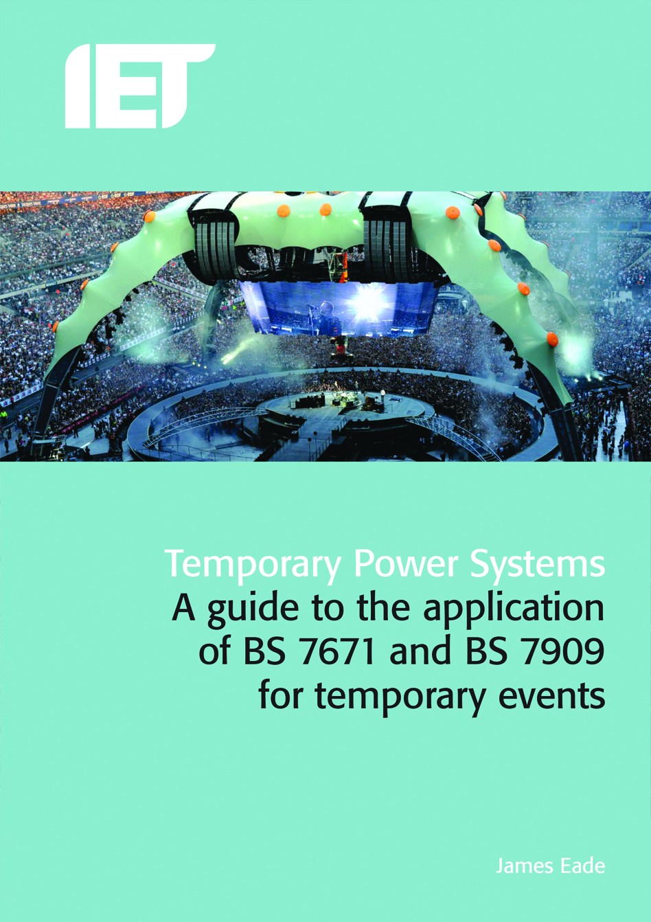 Temporary Power Systems, A guide to the application of BS 7671 and BS 7909 for temporary events