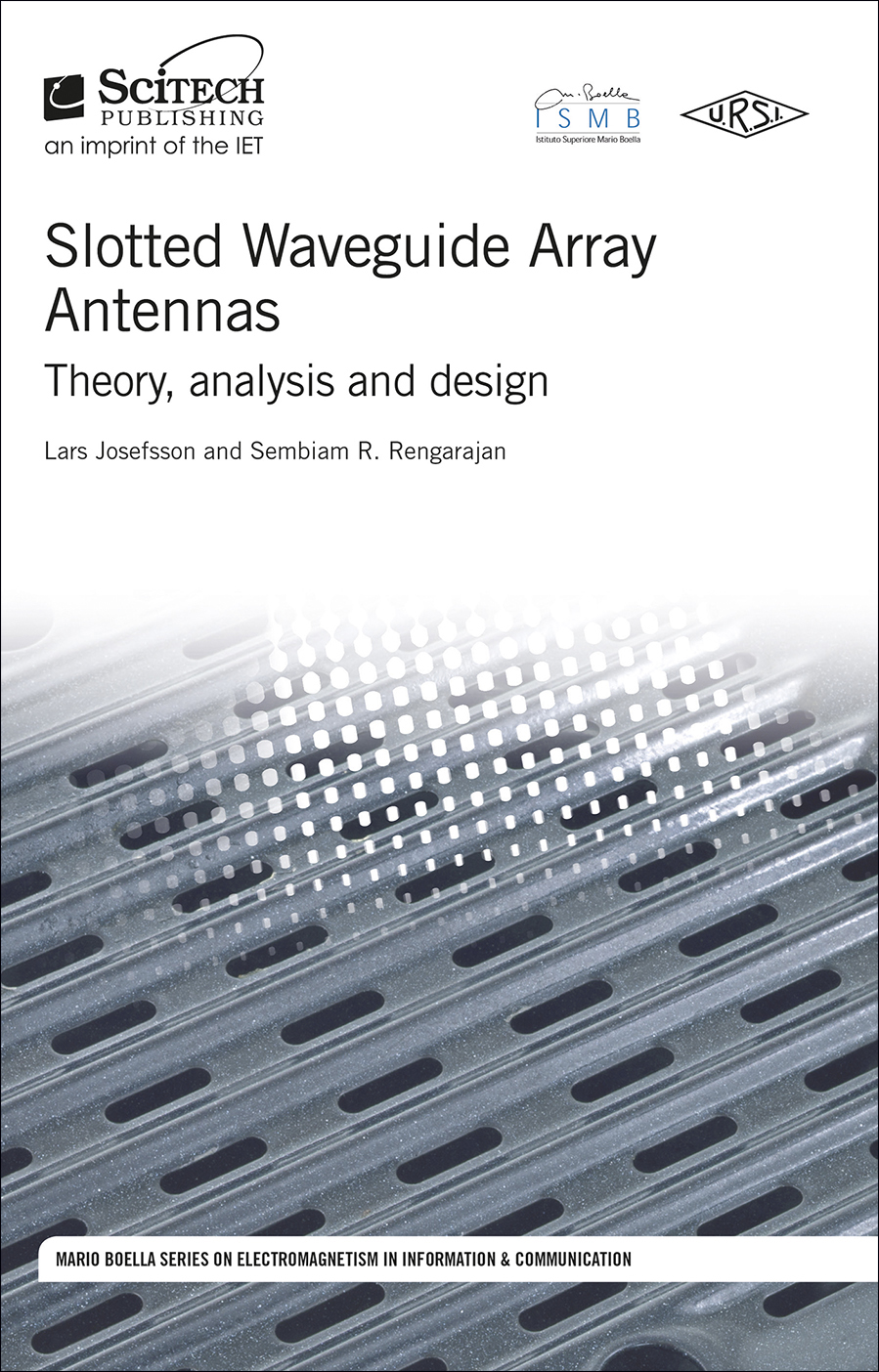 Slotted Waveguide Array Antennas, Theory, analysis and design