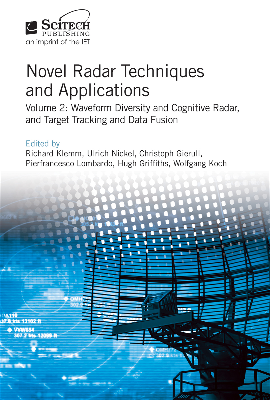 Novel Radar Techniques and Applications, Volume 2: Waveform diversity and cognitive radar and Target tracking and data fusion