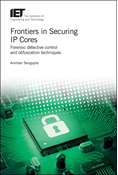 Frontiers in Securing IP Cores