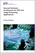 Secured Hardware Accelerators for DSP and Image Processing Applications