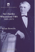 Sir Charles Wheatstone FRS, 1802-1875, 2nd Edition