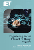 Engineering Secure Internet of Things Systems