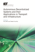 Autonomous Decentralized Systems and their Applications in Transport and Infrastructure