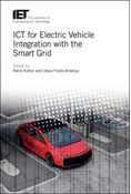 ICT for Electric Vehicle Integration with the Smart Grid