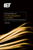 Commentary on IET Wiring Regulations 17th Edition (BS 7671:2008+A3:2015 Requirements for Electrical Installations), 7th Edition